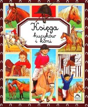 Okładka książki Księga kucyków i koni