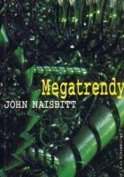 Megatrendy. Dziesięć nowych kierunków zmieniających nasze życie