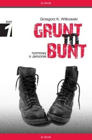 Okładka książki Grunt to bunt. Rozmowy o Jarocinie