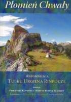 Płomień Chwały. Wspomnienia Tulku Urgjena Rinpocze.