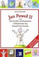 Jan Paweł II czyli jak Karolek został papieżem i kilkadziesiąt razy okrążył kulę ziemską