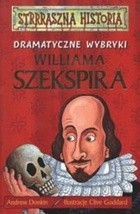 Okładka książki Dramatyczne wybryki Williama Szekspira