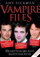 The Vampire Files: Heartthrobs and Bloodsuckers