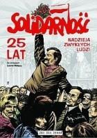 Solidarność - 25 lat. Nadzieja zwykłych ludzi