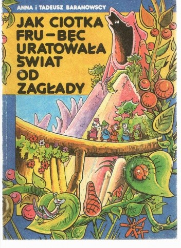 Okładka książki Jak ciotka Fru-Bęc uratowała świat od zagłady