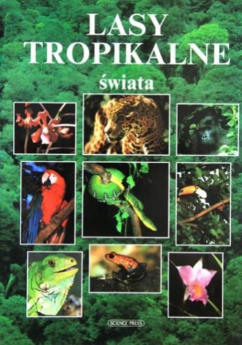 Okładka książki Lasy tropikalne świata