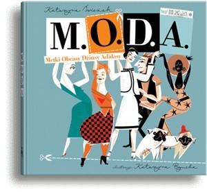Okładka książki M.O.D.A. Metki, Obcasy, Dżinsy, Adidasy
