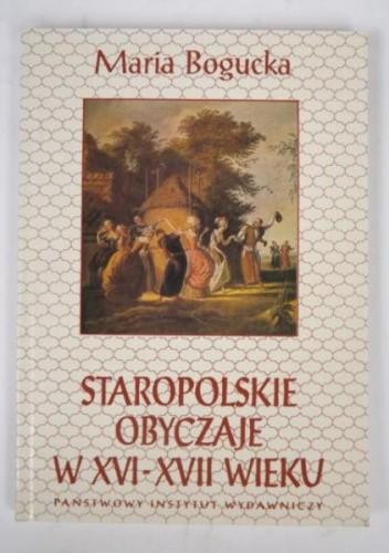 Okładka książki Staropolskie obyczaje w XVI-XVII wieku