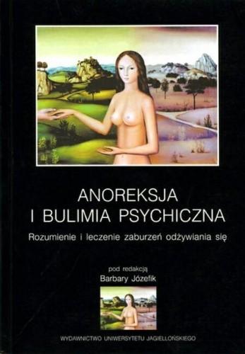 Okładka książki Anoreksja i bulimia psychiczna. Rozumienie i leczenie zaburzeń odżywiania się