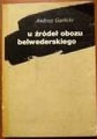 U źródeł obozu belwederskiego