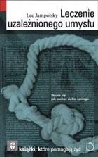 Okładka książki Leczenie uzależnionego umysłu