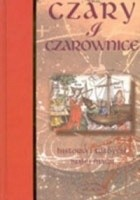 Czary i czarownice - historia i tradycje białej magii