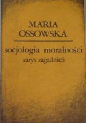Okładka książki Socjologia moralności. Zarys zagadnień.