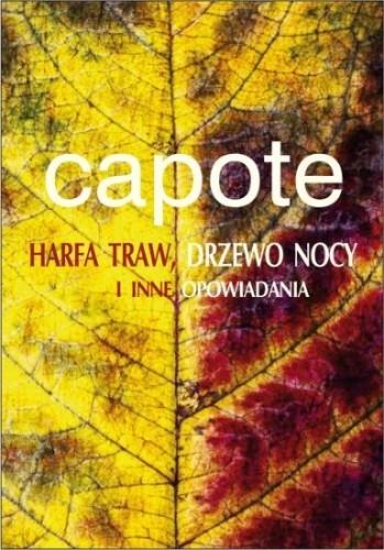 Okładka książki Harfa traw, Drzewo nocy i inne opowiadania