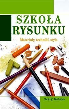 Okładka książki Szkoła rysunku. Materiały, techniki, style