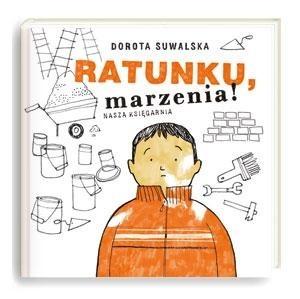 Okładka książki Ratunku, marzenia!