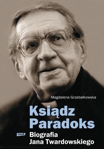 Okładka książki Ksiądz Paradoks. Biografia Jana Twardowskiego