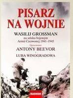 Okładka książki Pisarz na wojnie. Wasilij Grossman na szlaku bojowym Armii Czerwonej 1941-1945