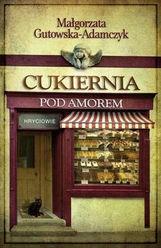 Okładka książki Cukiernia pod Amorem. Hryciowie