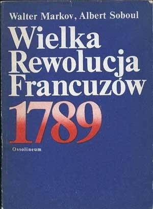 Okładka książki Wielka Rewolucja Francuzów 1789