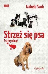 Okładka książki Strzeż się psa