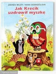 Okładka książki Jak Krecik uzdrowił myszkę