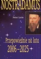 Nostradamus. Przepowiednie na lata 2006-2025