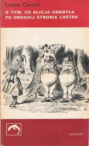Okładka książki O tym, co Alicja odkryła po drugiej stronie lustra