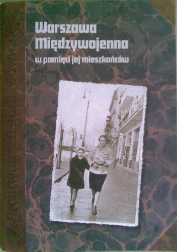 Okładka książki Warszawa Międzywojenna w pamięci jej mieszkańców