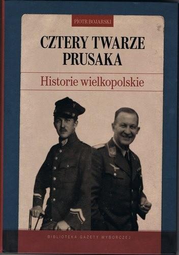 Okładka książki Cztery twarze Prusaka.Historie wielkopolskie