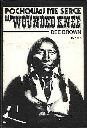 Okładka książki Pochowaj me serce w Wounded Knee