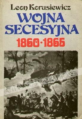 Okładka książki Wojna secesyjna 1860-1865