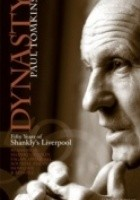 Dynasty. Fifty Years of Shankly's Liverpool