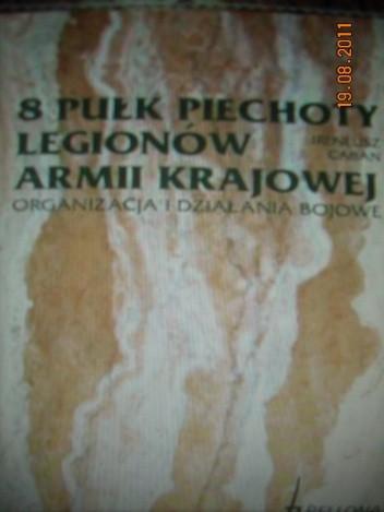 Okładka książki 8 Pułk Piechoty Legionów Armii Krajowej, Organizacja i Działania Bojowe