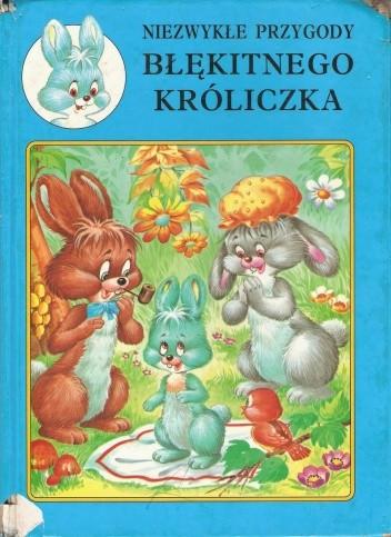 Okładka książki Niezwykłe przygody błękitnego króliczka