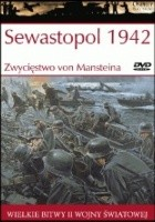 Sewastopol 1942: Zwycięstwo von Mansteina