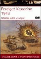 Przełęcz Kasserine 1943: Ostatnie walki w Afryce