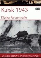 Kursk 1943: Klęska Panzerwaffe