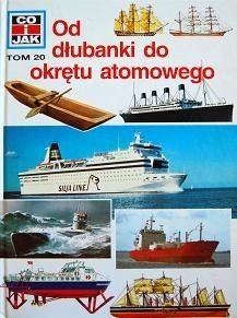 Okładka książki Od dłubanki do okrętu atomowego