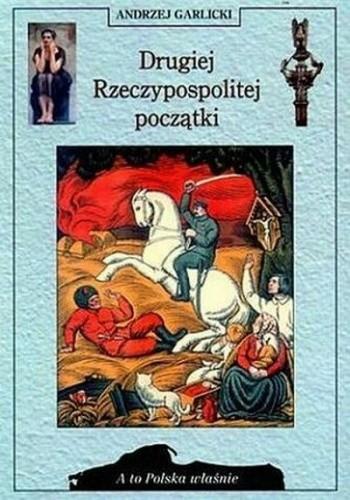 Okładka książki Drugiej Rzeczpospolitej początki