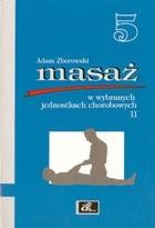 Okładka książki Masaż w wybranych jednostkach chorobowych cz. II