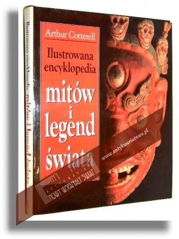 Okładka książki Ilustrowana encyklopedia mitów i legend świata