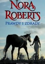Prawdy i zdrady - Nora Roberts