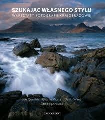 Okładka książki Szukając własnego stylu. Warsztaty fotografii krajobrazowej