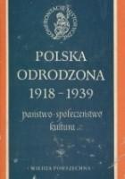 Polska Odrodzona 1918- 1939