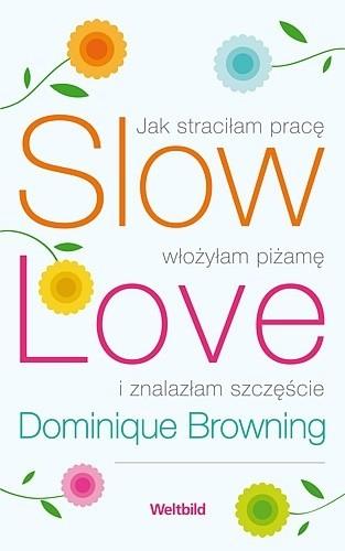 Okładka książki Slow love-jak straciłam pracę, włożyłam piżamę i znalazłam szczęście