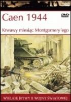 Caen 1944 Krwawy miesiąc Montgomery'ego