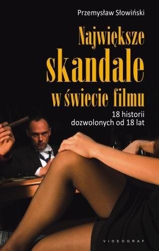 Okładka książki Największe skandale w świecie filmu