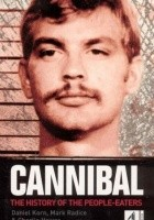 Cannibal. The history of the people-eaters
