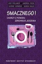 Okładka książki Smacznego. Chorzy z powodu zdrowego jedzenia